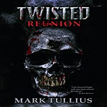 Twisted Reunion Audiobook by Mark Tullius Narrated by Tee Quillin