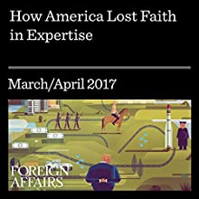 How America Lost Faith in Expertise Other by Tom Nichols Narrated by Kevin Stillwell