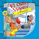 El Osito Viajero va al aeropuerto [Traveling Bear Goes to the Airport (Texto Completo)] (       UNABRIDGED) by Christian Joseph Hainsworth Narrated by Judy O Productions