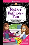 img - for Math + Fashion = Fun: Move to the head of the class with math puzzles to help you pass! (American Girl) book / textbook / text book