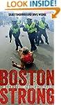 Boston Strong: A City's Triumph over...