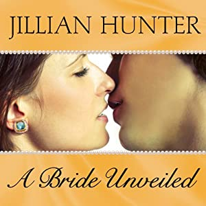 A Bride Unveiled: Bridal Pleasures, Book 2 | [Jillian Hunter]