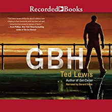 GBH (       UNABRIDGED) by Ted Lewis Narrated by Gerard Doyle