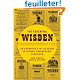 The Essential Wisden: An Anthology of 150 Years of Wisden Cricketers' Almanack