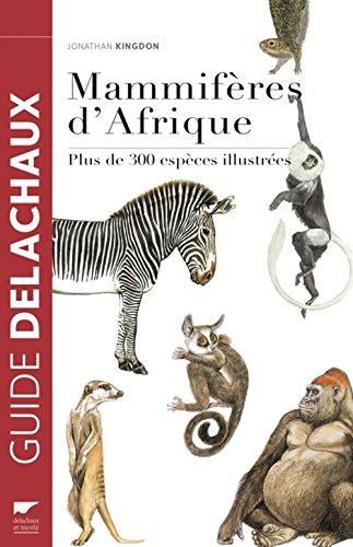 Mammifères d'Afrique : plus de 300 espèces illustrées
