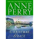 A Christmas Grace: A Novel ~ Anne Perry