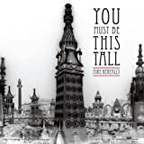 You Must Be This Tall by Mike Keneally (2013-07-30)