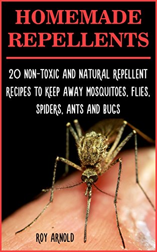 homemade-repellents-20-non-toxic-and-natural-repellent-recipes-to-keep-away-mosquitoes-flies-spiders