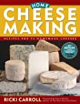 Home Cheese Making: Recipes for 75 Ho...