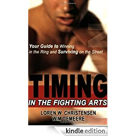 Timing in the Fighting Arts: Your Guide to Winning in the Ring and Surviving on the Street