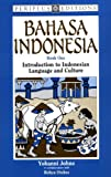 Bahasa Indonesia Book 1: Introduction to Indonesian Language and Culture (Bk.1) (0945971567) by Johns, Yohanni