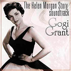 Amazon.com: The Helen Morgan Story Soundtrack: Gogi Grant: MP3