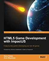 HTML5 Game Development with ImpactJS Front Cover