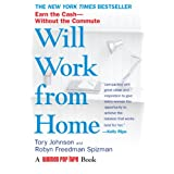 Will Work from Home: Earn the Cash--Without the Commute ~ Robyn Freedman Spizman