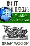 Do It Yourself: Publish on Amazon