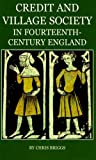 Credit and Village: Society in Fourteenth-Century England (British Academy Postdoctoral Fellowship Monographs)