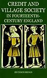 Credit and Village: Society in Fourteenth-Century England (British Academy Postdoctoral Fellowship Monographs)