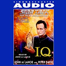 Star Trek, The Next Generation: I, Q (       ABRIDGED) by John de Lancie, Peter David Narrated by John de Lancie