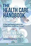 img - for The Health Care Handbook: A Clear and Concise Guide to the United States Health Care System, 2nd Edition book / textbook / text book