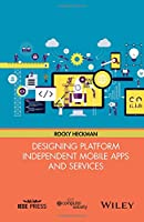 Designing Platform Independent Mobile Apps and Services Front Cover