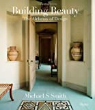 img - for Michael S. Smith: Building Beauty: The Alchemy of Design book / textbook / text book