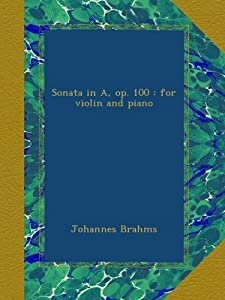 Sonata in A, op. 100 : for violin and piano from Ulan Press