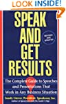 Speak and Get Results: Complete Guide...
