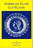 img - for American Glass Cup Plates book / textbook / text book
