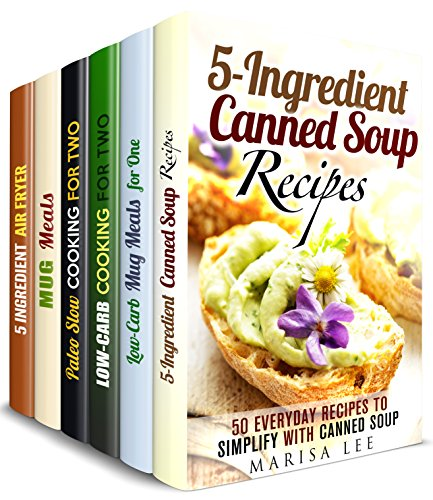 Small Table Cooking Box Set (6 in 1): Over 150 Canned Soups, Mug Meals, Paleo, Low Carb Dump Recipes for One, Two or A bit More People (One-Pot Recipes) by Marisa Lee, Jillian Riggs, Julia White, Eva Mehler, Vanessa Riley, Tamara Norton