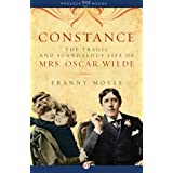 Constance: The Tragic and Scandalous Life of Mrs. Oscar Wilde ~ Franny Moyle