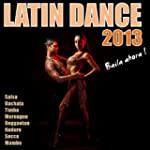 Latin Dance 2013 (Bachata, Merengue,...