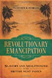 img - for Revolutionary Emancipation: Slavery and Abolitionism in the British West Indies (Antislavery, Abolition, and the Atlantic World) book / textbook / text book