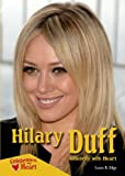 Hilary Duff: Celebrity With Heart (Celebrities With Heart)
