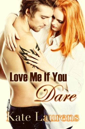 Love Me If You Dare (Safe Haven) by Kate Laurens