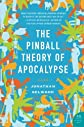 The Pinball Theory of Apocalypse: A Novel (P.S.)