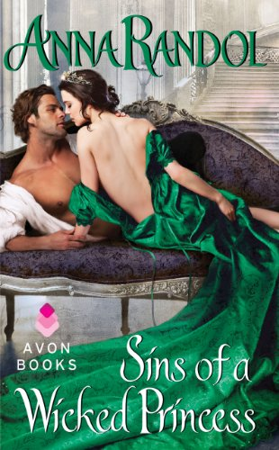 Sins of a Wicked Princess (Sinner's Trio) by Anna Randol