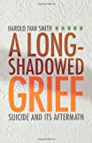 img - for A Long Shadowed Grief book / textbook / text book