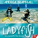 Ladyfish (       UNABRIDGED) by Andrea Bramhall Narrated by Heather Wilds