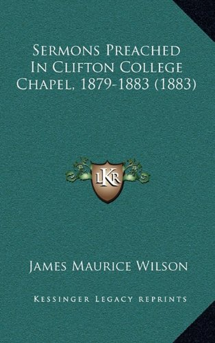 Sermons Preached in Clifton College Chapel, 1879-1883 (1883)