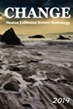 img - for Change: 2014 Heaton Extension Writers' Anthology book / textbook / text book
