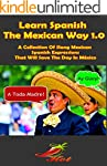 Learn Spanish The Mexican Way 1.0: A...