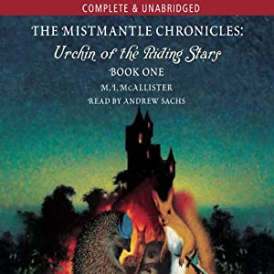 The Mistmantle Chronicles: Urchin of the Riding Stars | [M.I. McAllister]
