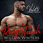 Rough Touch: A Bad Boy Mafia Romance | Willow Winters