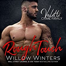 Rough Touch: A Bad Boy Mafia Romance Audiobook by Willow Winters Narrated by Lance Greenfield, Samantha Prescott
