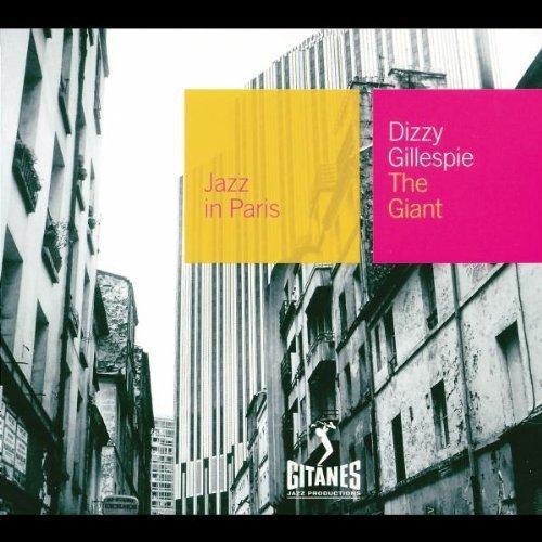 Dizzy Gillespie - The Giant: Jazz In Paris - Zortam Music
