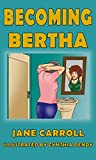 Becoming Bertha (The Bertha Series Book 2)