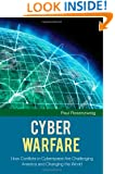 Cyber Warfare: How Conflicts in Cyberspace Are Challenging America and Changing the World (Praeger Security International)