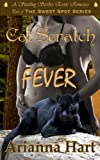 Cat Scratch Fever (The Sweet Spot Series)