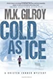 Cold As Ice: A Novel (A Kristen Conner Mystery) (Volume 3)