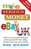 Make Serious Money on eBay UK: Build a successful business online and profit from eBay, Amazon and y Review